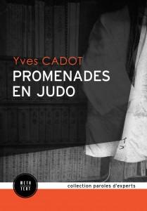 Promenades en judo Yves Cadot