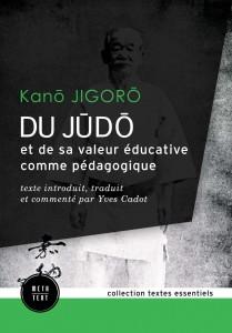 Du judo et de sa valeur Yves Cadot Jigoro Kano